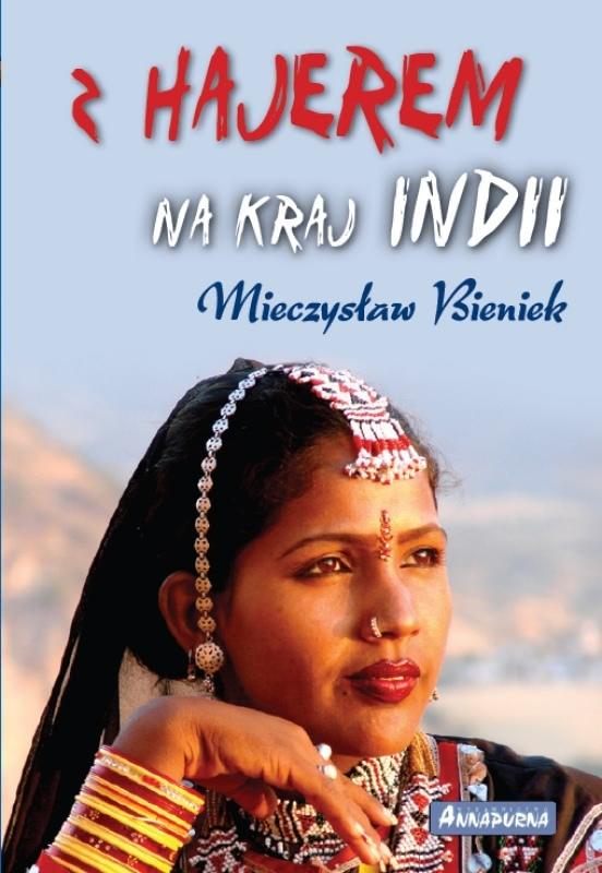 Okładka książki - Z Hajerem na kraj Indii