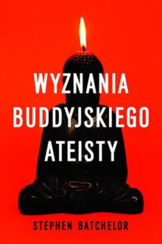 Okładka książki - Wyznania buddyjskiego ateisty