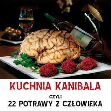 Ok�adka - Kuchnia kanibala czyli 22 potrawy z cz�owieka