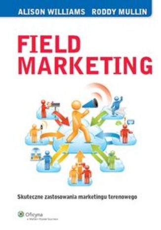 Okładka - Field Marketing. Skuteczne zastosowania marketingu terenowego