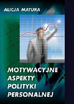 Ok�adka - Motywacyjne aspekty polityki personalnej