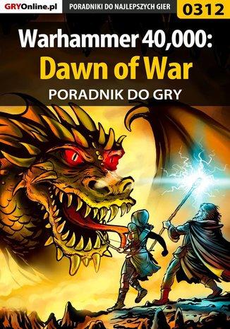 Ok�adka - Warhammer 40,000: Dawn of War - poradnik do gry