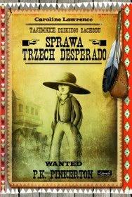 Okładka książki - Tajemnice Dzikiego Zachodu. Sprawa trzech desperado.