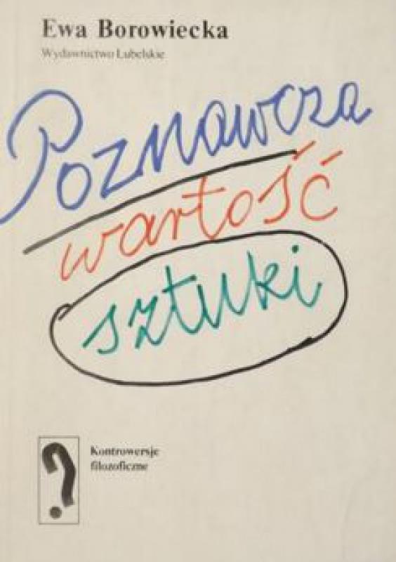 Znalezione obrazy dla zapytania: Ewa Borowiecka : Poznawcza wartość sztuki