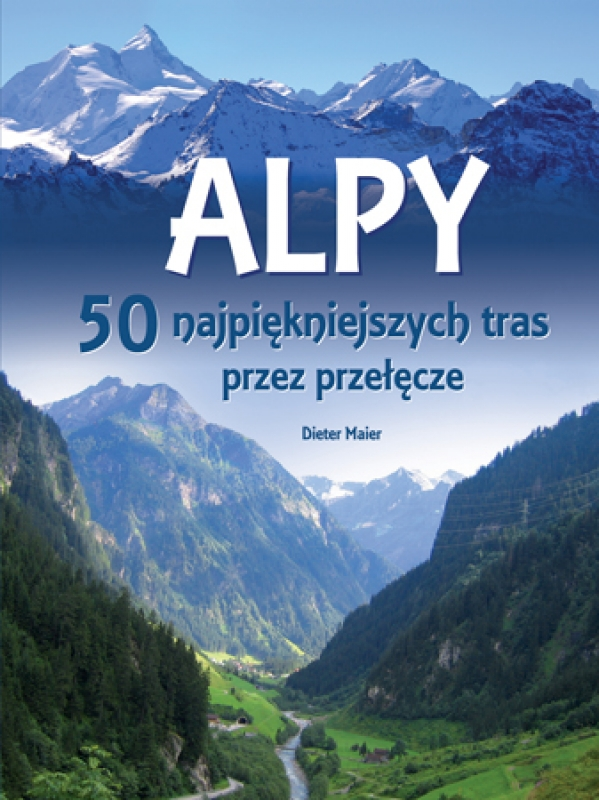 Okładka książki - Alpy. 50 najpiękniejszych tras przez przełęcze