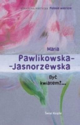 Okładka książki - Być kwiatem
