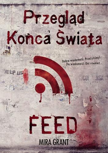 Okładka książki - Przegląd Końca Świata. FEED