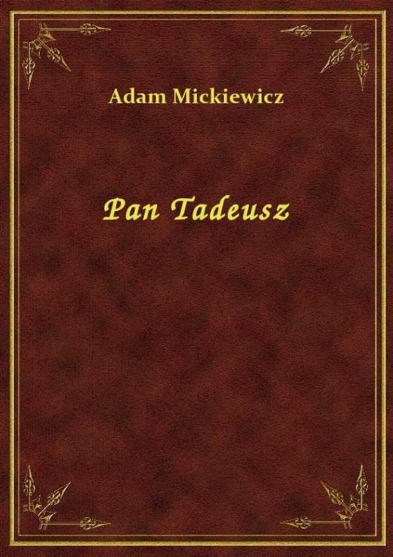 Pan Tadeusz 160605 Adam Mickiewicz Książka Recenzja