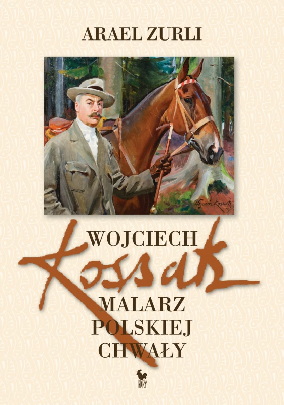 Okładka książki - Wojciech Kossak. Malarz polskiej chwały