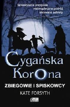 Okładka książki - Cygańska Korona - Zbiegowie i spiskowcy