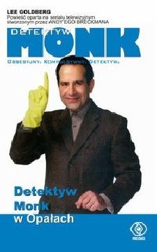 Okładka ksiązki - Detektyw Monk w opałach