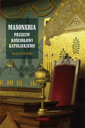 Okładka książki - Masoneria przeciw kościołowi katolickiemu
