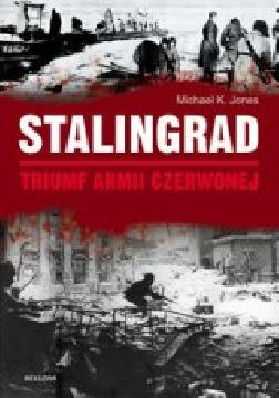 Ok�adka - Stalingrad. Triumf Armii Czerwonej