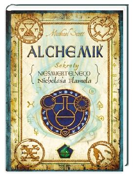 Ok�adka - Alchemik. Sekrety Nie�miertelnego Nicholasa Flamela