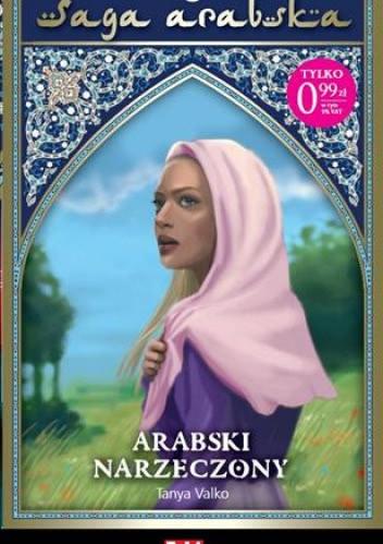 Okładka książki - Saga arabska tom 1. Arabski narzeczony