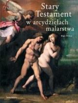 Ok�adka - Stary Testament w arcydzie�ach malarstwa