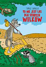 Okładka książki - To nie jest las dla starych wilków
