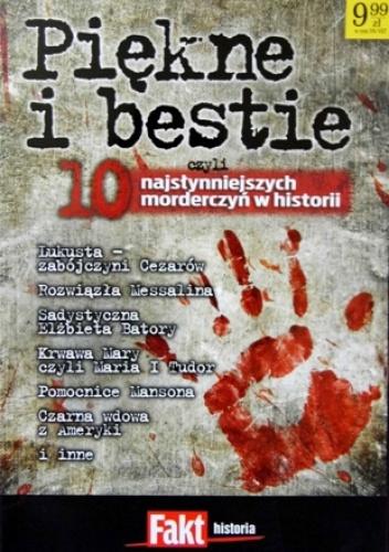 Okładka książki - Piękne i bestie, czyli 10 najsłynniejszych morderczyń w historii