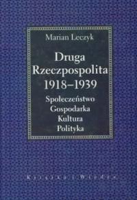 Okładka książki - Druga Rzeczpospolita 1918 -1939. Społeczeństwo, gospodarka, kultura, polityka