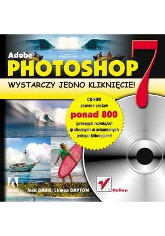 Okładka książki - Adobe Photoshop 7. Wystarczy jedno kliknięcie!