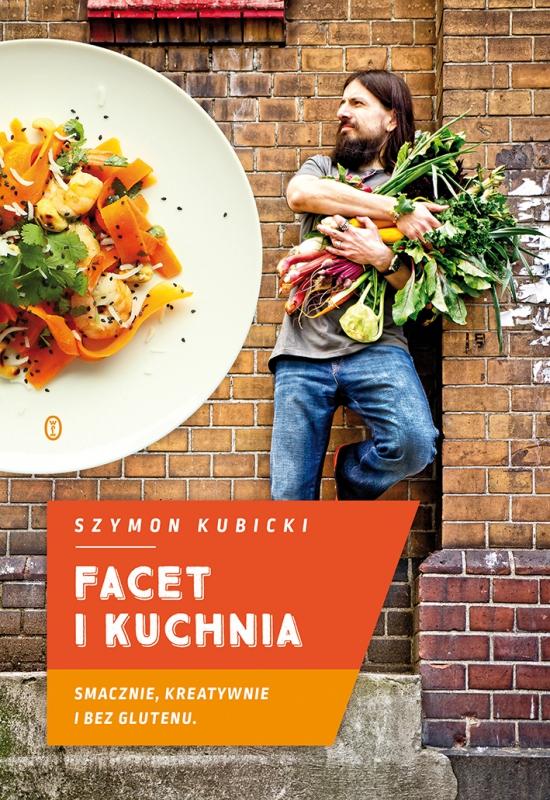 Okładka książki - Facet i kuchnia. Smacznie, kreatywnie i bez glutenu
