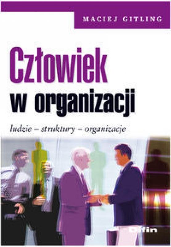 Okładka książki - Człowiek w organizacji. Ludzie, struktury, organizacje
