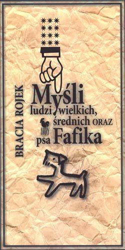 Okładka książki - Myśli ludzi wielkich, średnich oraz psa Fafika