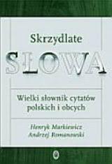 Okładka książki -  Skrzydlate słowa. Wielki słownik cytatów polskich i obcych