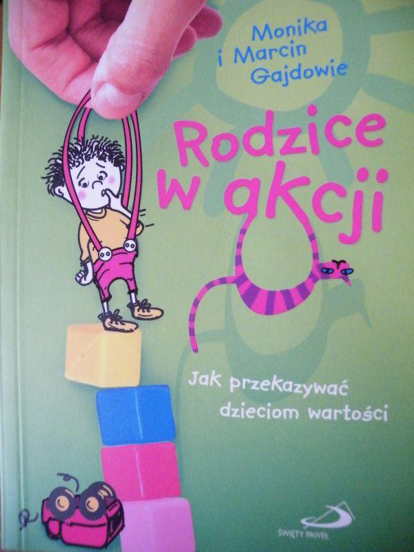 Okładka książki - Rodzice w akcji. Jak przekazywać dzieciom wartości