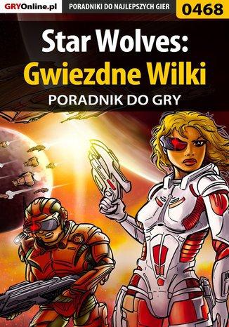 Ok�adka - Star Wolves: Gwiezdne Wilki - poradnik do gry