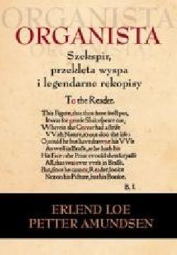 Ok�adka - Organista. Szekspir, przekl�ta wyspa i legendarne r�kopisy