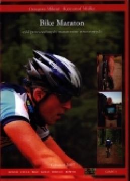 Ok�adka - Bike Maraton. Cykl powszechnych maraton�w rowerowych