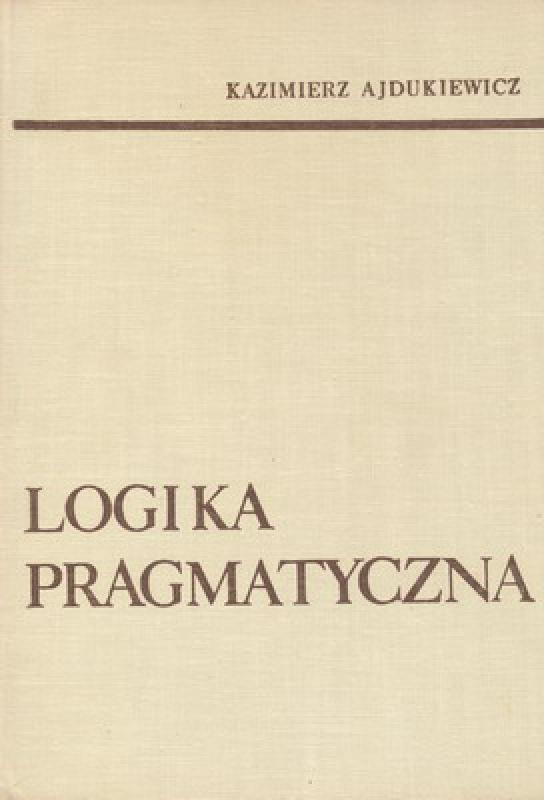 Okładka książki - Logika pragmatyczna