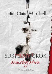 Okładka książki - Subtelny urok samobójstwa