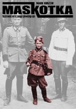 Ok�adka - Maskotka. Nazistowski sekret mojego �ydowskiego ojca