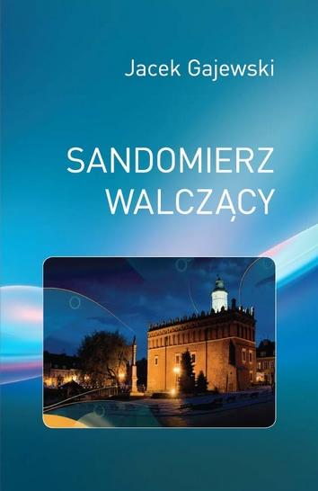 Okładka książki - Sandomierz walczący