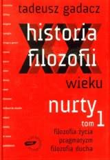 Okładka ksiązki - Historia filozofii XX wieku. Nurty. Tom 1