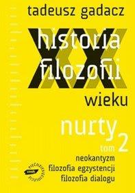 Okładka książki - Historia filozofii XX wieku. Nurty. Tom 2