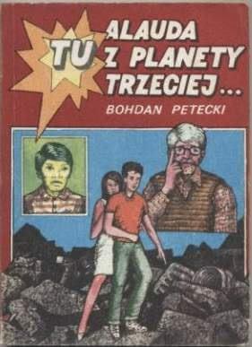 Okładka książki - Tu Alauda z Planety Trzeciej