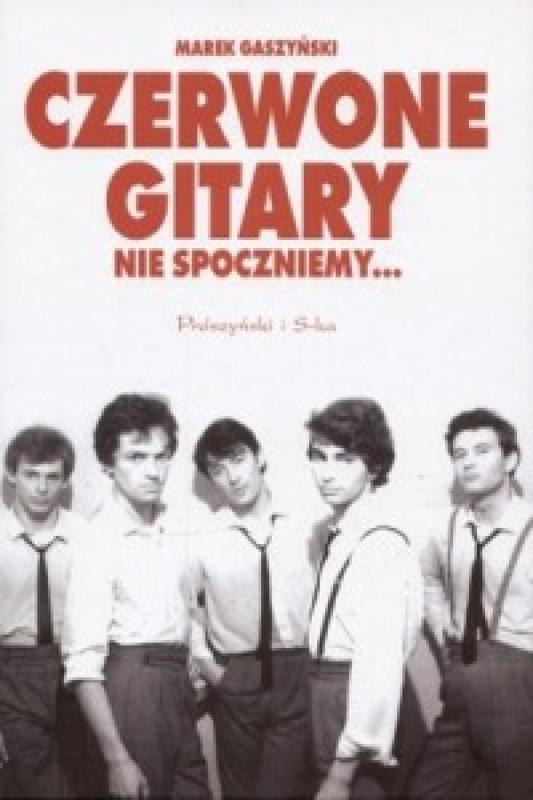 Okładka książki - Czerwone gitary. Nie spoczniemy... (edycja biała)