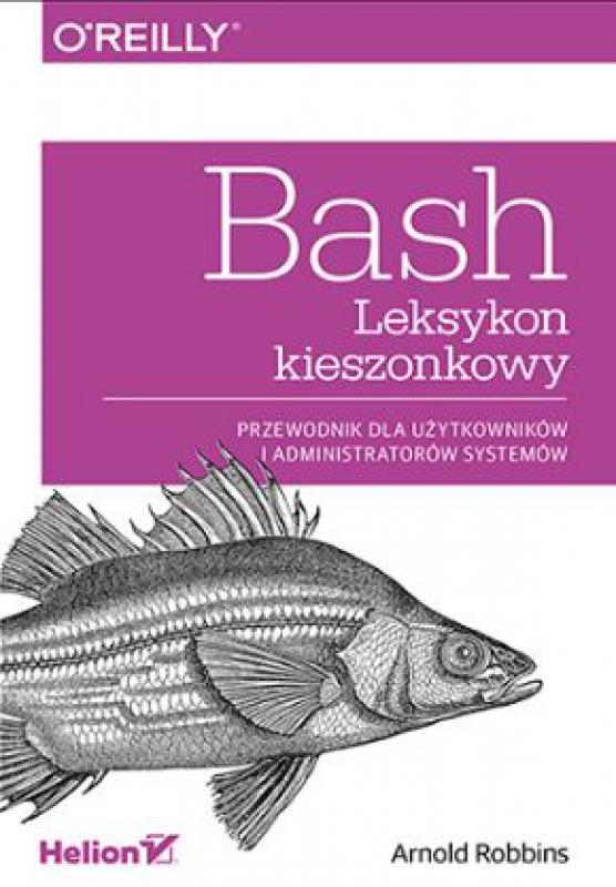 Okładka książki - Bash. Leksykon kieszonkowy. Przewodnik dla użytkowników i administratorów systemów
