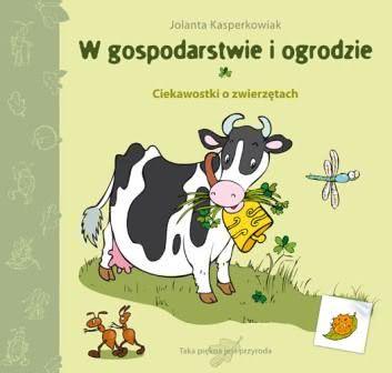 Okładka książki - W gospodarstwie i ogrodzie. Ciekawostki o zwierzętach