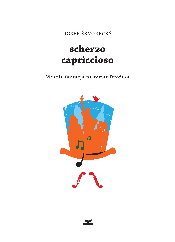 Okładka książki - Scherzo capriccioso. Wesoła fantazja na temat Dvořáka