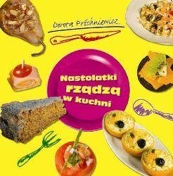 Okładka książki - Nastolatki rządzą w kuchni