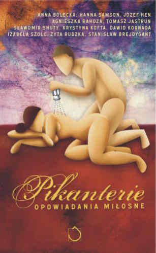 Okładka książki - Pikanterie. Opowiadania miłosne