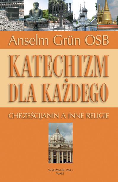 Okładka książki - Katechizm dla każdego. Chrześcijanin a inne religie
