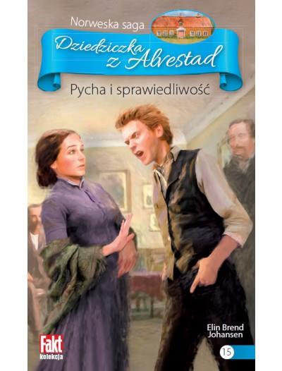 Okładka książki - Dziedziczka z Alvestad tom.15. Pycha i sprawiedliwość