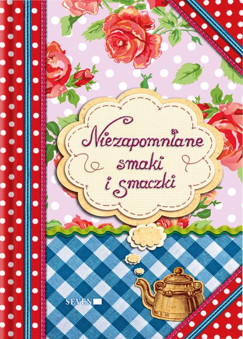 Okładka książki - Niezapomniane smaki i smaczki