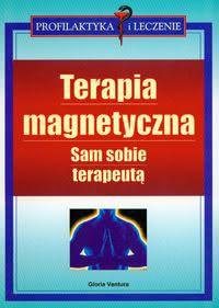 Znalezione obrazy dla zapytania Gloria Ventura Terapia magnetyczna - Sam sobie terapeutą
