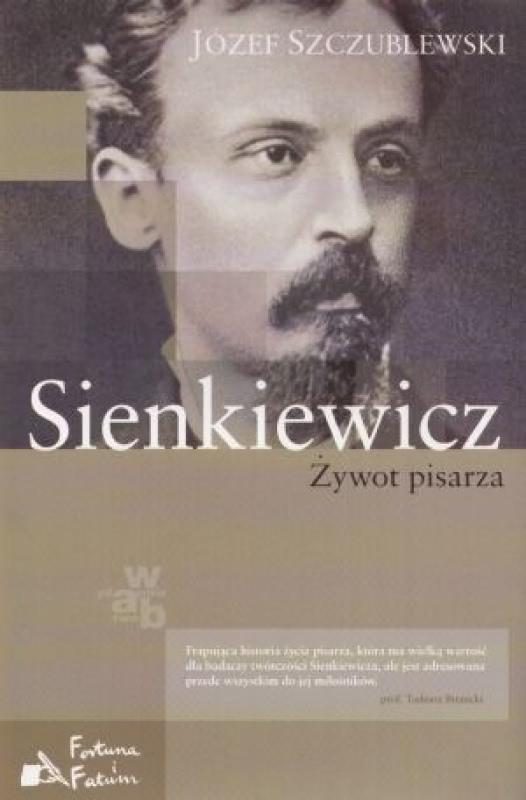 Okładka książki - Sienkiewicz. Żywot pisarza